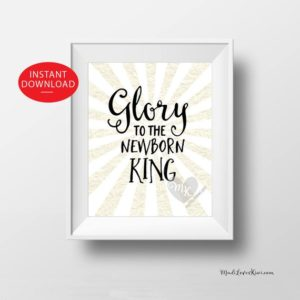 Glory to the Newborn King, Christian Art Print, Christmas Decor, Scripture Wall Art, Christmas Wall Art, Christian Wall Art, Christian Gifts
