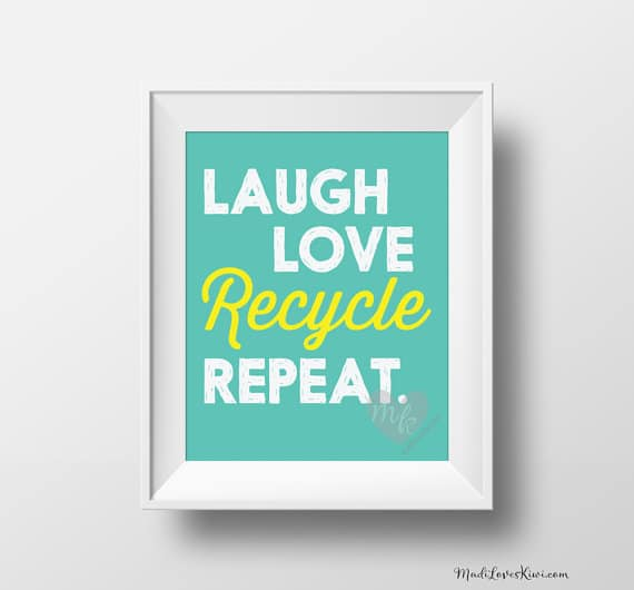Laugh Love Recycle Repeat, Recycle Sign, Home Decor, Crunchy Mama, Environmental, Earth Day, Home Decor Wall Art, Typography Wall Art, 8x10""