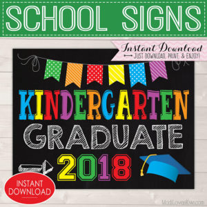 Kindergarten Graduation Sign, Last Day of School Sign Printable, Chalkboard for 2018 Graduate, Digital School Photo Prop, End of School Year