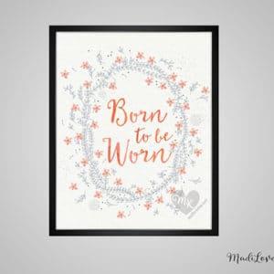 Born To Be Worn, Babywearing Art, Crunchy Mama, Nursery Decor, Babywearing Print, Baby Wearing, Crunchy Mom, Nursery Wall Art, Nursery Art