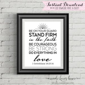 1 Corinthians Christian Scripture Wall Art, Be Strong, Bible Verse Print, Love Home Decor Inspirational Quote College Student Dorm Printable