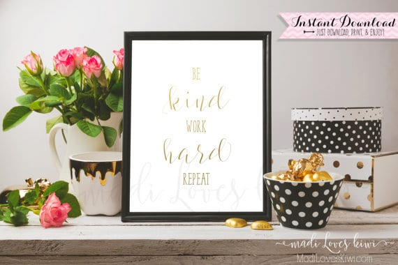 Be Kind, Work Hard, Inspirational Quote, PRINTABLE Wall Art, Rose Gold Decor, Motivational Quote, Home Decor, Dorm Wall Decor, Office Decor